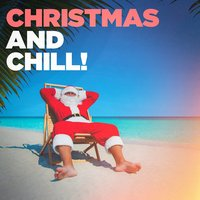 Christmas and Chill! — Chilled Out Christmas, Christmas Chillout, Christmas Chillout, Chilled Out Christmas, Traditional Christmas Chillout, Traditional Christmas Chillout, Ирвинг Берлин, Феликс Мендельсон