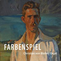 Couperin, Vierne, Bach, Faure & Liszt: Farbenspiel — Various Composers, Christian von Blohn
