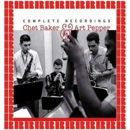 Chet Baker & Art Pepper: Complete Recordings, 1955-1957 — Chet Baker, Art Pepper