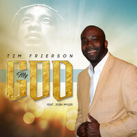 My God — Tim Frierson, Josh Myles