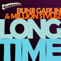 Long Time — Bunji Garlin, Million Stylez, Bunji Garlin & Million Stylez