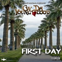 First Day — CW Da Youngblood, D-Lo The Doctor