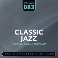 Classic Jazz- The Encyclopedia of Jazz - From New Orleans to Harlem, Vol. 83 — сборник