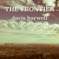 The Frontier — Davis Harwell