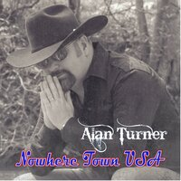 Nowhere Town USA — Alan Turner