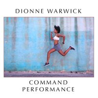 Command Performance — Dionne Warwick