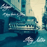 Stay Active — Caligula, J Henry, Young Quicks