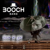 Close on You — Booch Band