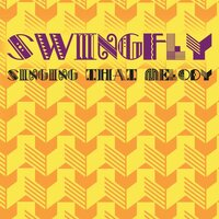 Singing That Melody — Swingfly