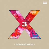 Xcellence of Music - House Edition, Vol. 3 — сборник