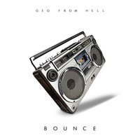Bounce — Geo from Hell