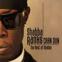 Caan Dun: The Best Of Shabba — Shabba Ranks