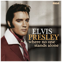 Where No One Stands Alone — Elvis Presley