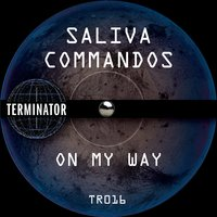 On My Way — Saliva Commandos