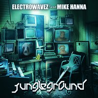 Jungleground — Mike  Hanna, ElectrowaveZ, ElectrowaveZ feat. Mike Hanna