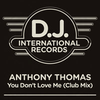 You Don't Love Me — Anthony Thomas