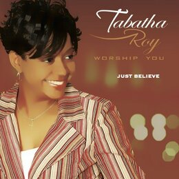 Just Believe — Tabatha Roy