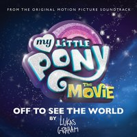 Off to See the World — Lukas Graham, My Little Pony