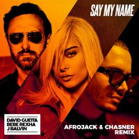 Say My Name — David Guetta, J. Balvin, Bebe Rexha