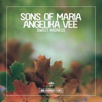Sweet Madness — Angelika Vee, Sons Of Maria