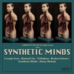 Synthetic Minds — Selim Aysan
