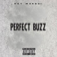 Perfect Buzz — Ray Marqui