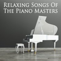 Relaxing Songs of the Piano Masters — Classical Music Radio & Piano Love Songs