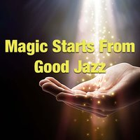 Magic Starts From Good Jazz — сборник