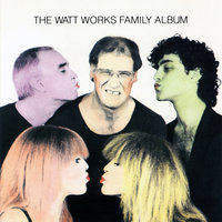 The WATT Works Family Album — Steve Swallow, Carla Bley, Michael Mantler, Karen Mantler, Steve Weisberg