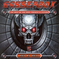 Gabberbox - The Best of Past, Present & Future, Vol. 5 (Hot as Hell) — сборник