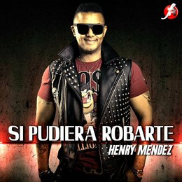 Si Pudiera Robarte — Henry Mendez