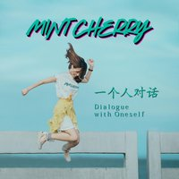 Dialogue With Oneself — Mint Cherry