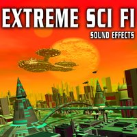 Extreme Sci Fi Sound Effects — Sound Ideas