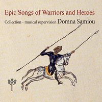 Epic Songs of Warriors and Heroes — Domna Samiou