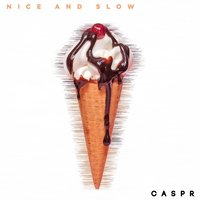 Nice and Slow — CASPR