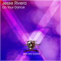 Do Your Dance — Jesse Rivera