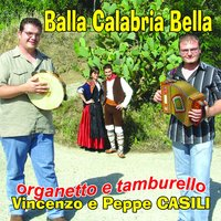 Balla Calabria bella — Vincenzo Casili, Peppe Casili, Vincenzo Casili, Peppe Casili