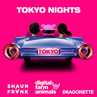 Tokyo Nights — Digital Farm Animals, Shaun Frank, Dragonette