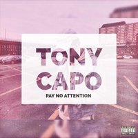 Pay No Attention — Tony Capo