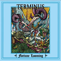 Fortune Looming — Terminus