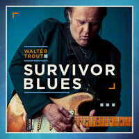 Survivor Blues — Walter Trout