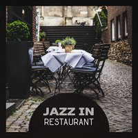 Jazz in Restaurant – Music Lounge, Mellow Relaxation