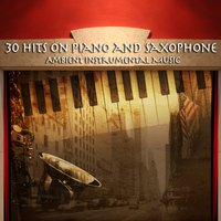 30 Hits on Piano and Saxophone — сборник