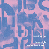 Late Night Soundtrack, Vol. 1 — Workforce