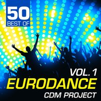 50 Best of Eurodance, Vol. 1 — CDM Project