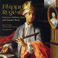 Ruge: Concerto, Sinfonia, Arias and Chamber Music — Ensemble Flatus & Enrico Casularo