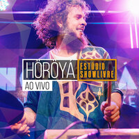 Höröyá no Estúdio Showlivre (Ao Vivo) — Horoya
