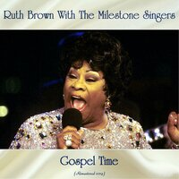 Gospel Time — Ruth Brown With The Milestone Singers