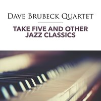 Take Five and other Jazz Classics — Dave Brubeck Quartet