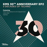 KMS 30th Anniversary EP2 — Loco Dice, Kevin Saunderson, Art Department, Dantiez